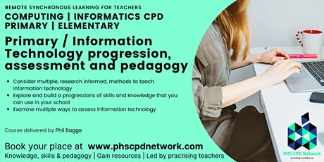 Primary / Information Technology progression, assessment and pedagogy tickets