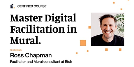 Master Digital Facilitation in Mural with Ross Chapman - UK edition tickets