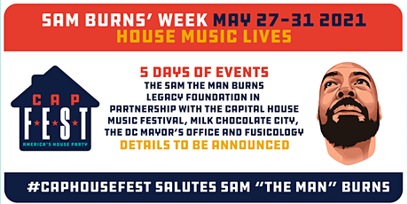 Capital House Music Festival #SocialDisDancing  Salute to Sam The Man Burns tickets
