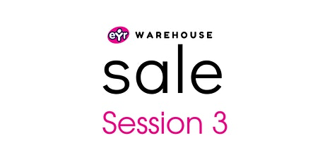 EYR  WH Sale SESSION 3 11:00-11:45am tickets