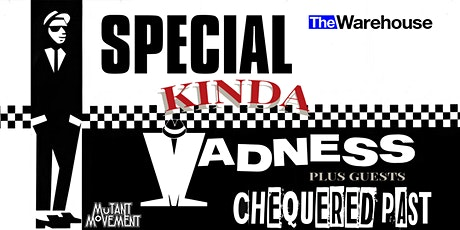 Special Kinda Madness plus Chequered Past at The Warehouse Leeds tickets