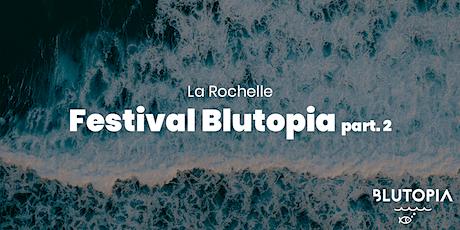 Festival Blutopia à La Rochelle • Partie 2 billets