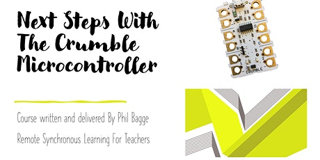 Primary / KS2 - Next Steps with the Crumble micro-controller tickets