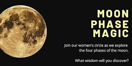 Moon Phase Magic: Women's Circle tickets
