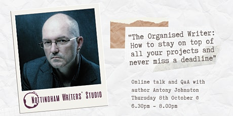 """""""The Organised Writer"""": Talk & Q&A with author Antony Johnston Tickets"""