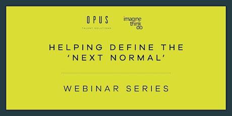 Helping Define the 'Next Normal' - Webinar Series tickets