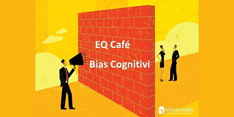 EQ Café Bias Cognitivi / Community di Monza biglietti