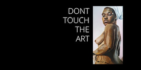 Don't Touch The Art tickets
