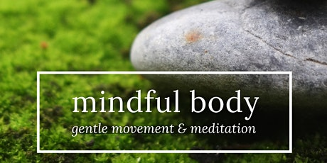 Mindful Body: gentle movement & meditation tickets