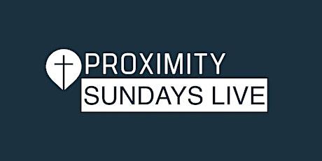 PROXIMITY SUNDAYS LIVE billets