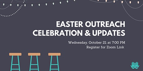 Easter Outreach Update & Celebration tickets
