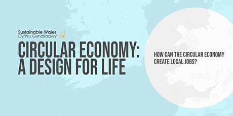 A Design For Life Series 3: How can the Circular Economy create local jobs? tickets