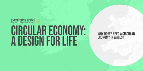A Design for Life Web Series 1: Why do we need a circular economy in Wales? Tickets