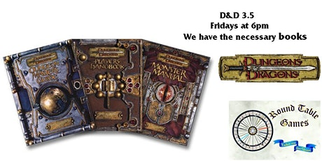 D&D 3.5 Fridays with Round Table Games tickets