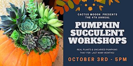 OCT 3rd - 5PM: Pumpkin Succulent Workshop w/Cactus Moon tickets