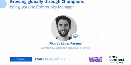 Growing Globally Through Champions, Being Just One Community Manager tickets