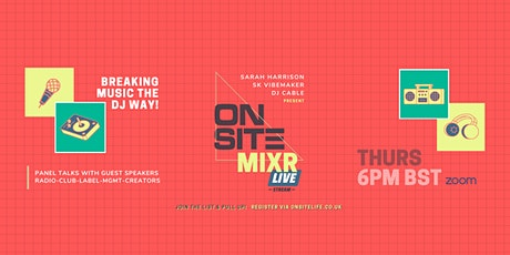 ONSITE MIXR [Webinar]: Breaking Music The DJ Way! tickets