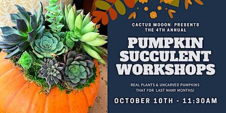 OCT 10th - 11:30AM: Pumpkin Succulent Workshop w/Cactus Moon tickets