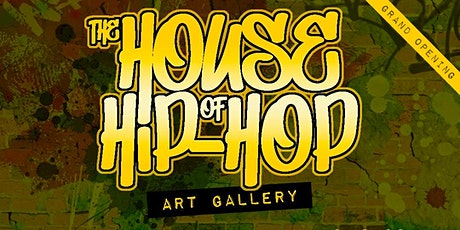 The House of Hip-Hop Art Gallery (Grand Opening) tickets