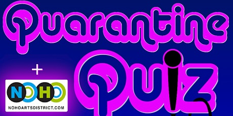 Quarantine Quiz - Online Pub Trivia for NoHo Arts District! tickets