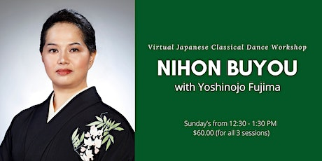 Virtual October Introduction to Nihon Buyou Workshops (Japanese Dance) tickets