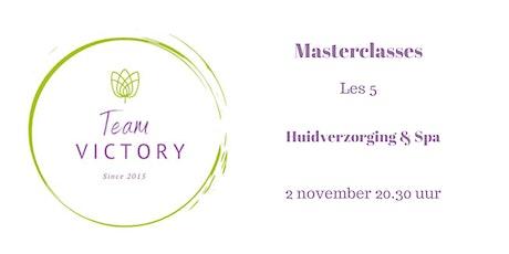 Masterclasses Team Victory: les 5 Huidverzorging & Spa tickets