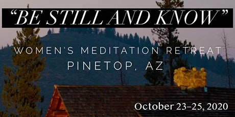 """""""Be Still and Know"""" Women's Meditation Retreat 2020 tickets"""