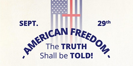 American Freedom - The TRUTH Shall be TOLD tickets