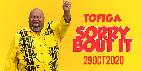 Sorry Bout It - Tofiga Fepulea'i tickets