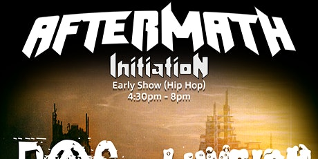 Aftermath: Initiation (Early Show) tickets