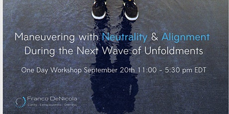 Maneuvering with Neutrality & Alignment During the Next Wave of Unfoldments tickets