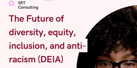 The future of diversity, equity, inclusion, and anti-racism (DEIA) tickets