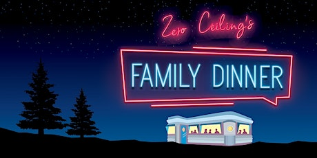 Zero Ceiling's Family Dinner Fundraiser tickets