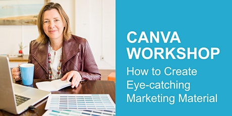 WORKSHOP: How to Create Eye-Catching Marketing Material in Canva - 6 Spots! tickets