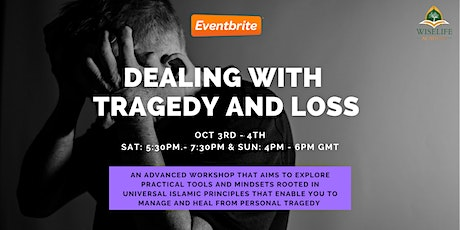 Dealing with Tragedy and Loss Workshop tickets