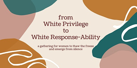 From White Privilege to White Response-Ability tickets