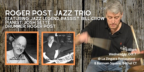 Roger Post Jazz Trio Featuring Legend: Bill Crow @ La Zingara 5pm Wed Oct 7 tickets