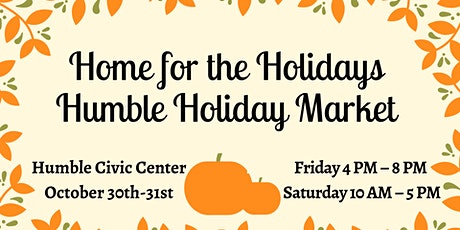 Home for the Holidays Humble Market tickets
