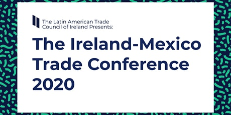 The Ireland-Mexico Trade Conference 2020 tickets