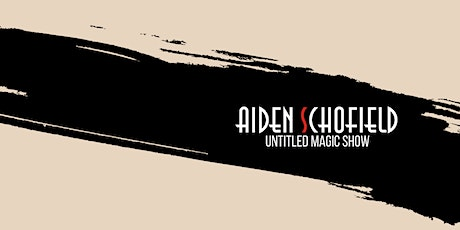 Aiden Schofield's Untitled Magic Show tickets