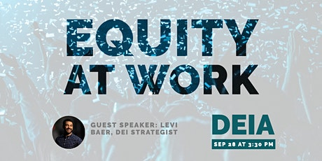 Equity at Work with Levi Baer, DEI Strategist tickets
