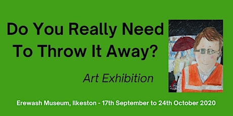 Do You Really Need To Throw It Away? - Art Exhibition tickets