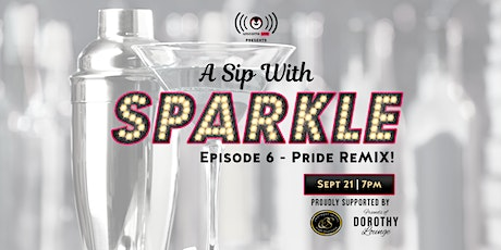 A Sip with Sparkle - Pride ReMIX tickets