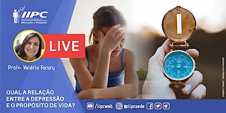 LIVE - Qual é a relação entre a depressão e o propósito de vida? ingressos