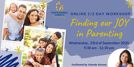 Online Half-day Workshop: Finding our JOY in Parenting tickets