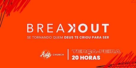 BREAKOUT - TERÇA-FEIRA - 22/09 ingressos