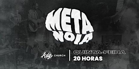 CULTO METANOIA - QUINTA-FEIRA - 24/09 ingressos