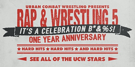 Rap And Wrestling 5: It's A Celebration B*%&$! tickets
