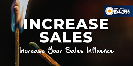 Upgrade Your Sales Influence  with THE Local BUSINESS NETWORK tickets