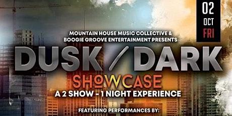 Dusk/Dark Showcase (Late Show) tickets